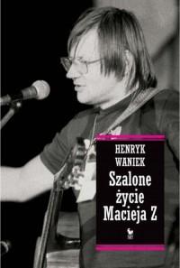 Szalone życie Macieja  Z - okładka książki