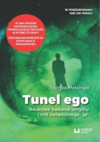 Tunel Ego. Naukowe badanie umysłu a mit świadomego ja - okładka książki
