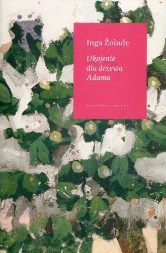 Ukojenie dla drzewa Adama - okładka książki