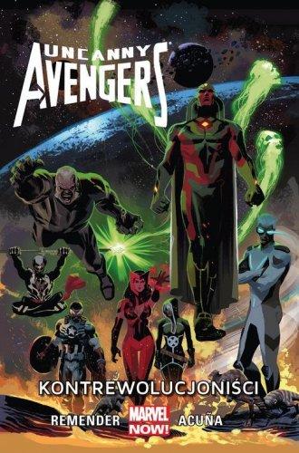 Uncanny Avengers. Kontrewolucjoniści. - okładka książki