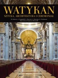 Watykan. Sztuka architektura i ceremoniał - okładka książki