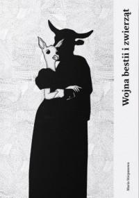 Wojna bestii i zwierząt - okładka książki