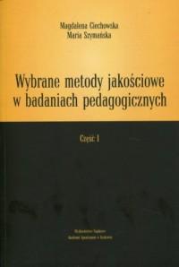 Wybrane metody jakościowe w badaniach pedagogicznych cz. 1 - okładka książki