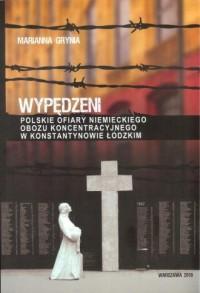 Wypędzeni Polskie ofiary niemieckiego obozu koncentracyjnego w Konstantynowie Łódzkim - okładka książki