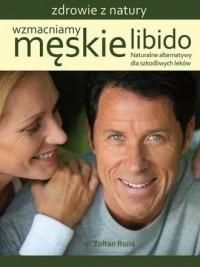 Wzmacniamy męskie libido. Naturalne alternatywy dla szkodliwych leków - okładka książki