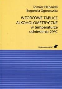 Wzorcowe tablice alkoholometryczne w temperaturze odniesienia 20 stopni Celsjusza - okładka książki