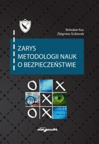 Zarys metodologii nauk o bezpieczeństwie - okładka książki