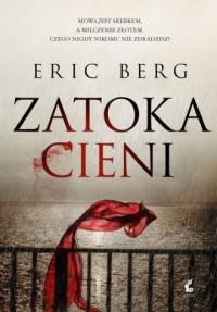 Zatoka cieni - Eric Berg - okładka książki
