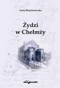 Żydzi w Chełmży - okładka książki