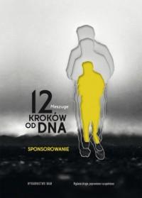12 kroków od dna Sponsorowanie - okładka książki