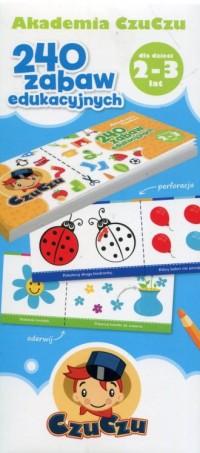 Akademia CzuCzu dla dzieci od 2-3 lat 240 zabaw edukacyjnych - okładka książki