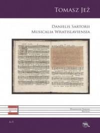 Danielis Sartorii Musicalia Wratislaviensia - okładka książki