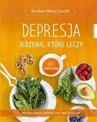 Depresja. Jedzenie, które leczy - okładka książki