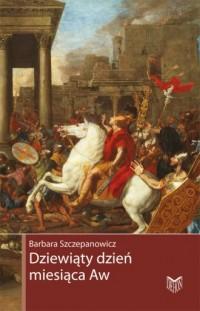 Dziewiąty dzień miesiąca Aw. Zburzenie świątyni jerozolimskiej - okładka książki
