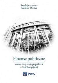 Finanse publiczne a nowe zarządzanie gospodarcze w Unii Europejskiej - okładka książki