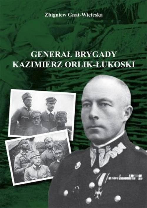 Generał brygady Kaziemierz Orlik-Łukoski - okładka książki