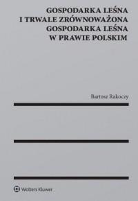 Gospodarka leśna i trwale zrównoważona - okładka książki