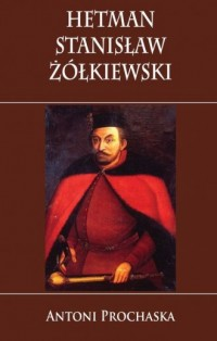 Hetman Stanisław Żółkiewski - okładka książki