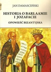 Historia o Barłaamie i Joazafacie. Opowieść bizantyjska - okładka książki