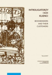 Introligatorzy i ich klienci.. Bookbinders and their customers - okładka książki