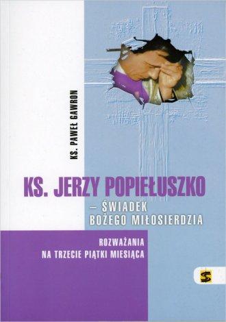 ks. Jerzy Popiełuszko - świadek - okładka książki