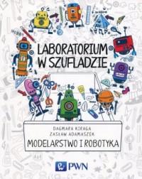 Laboratorium w szufladzie. Modelarstwo i robotyka - okładka książki