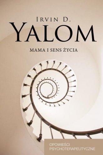 Mama i sens życia. Opowieści psychoterapeutyczne - okładka książki
