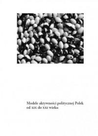 Modele aktywności politycznej Polek od XIX do XXI wieku - okładka książki