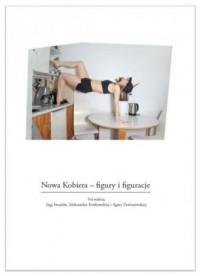 Nowa Kobieta. Figury i figuracje - okładka książki