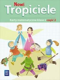 Nowi Tropiciele 2. Szkoła podstawowa. Karty matematyczne cz. 2 - okładka podręcznika