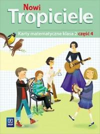 Nowi Tropiciele 2. Szkoła podstawowa. Karty matematyczne cz. 4 - okładka podręcznika