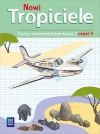 Nowi tropiciele 2. Szkoła podstawowa. Karty matematyczne cz. 5 - okładka podręcznika