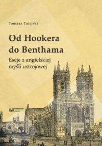 Od Hookera do Benthama. Eseje z angielskiej myśli ustrojowej - okładka książki