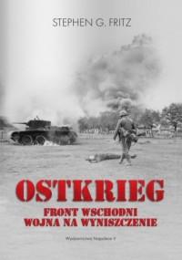 Ostkrieg. Front wschodni: wojna na wyniszczenie - okładka książki