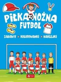 Piłka nożna. Futbol - okładka książki