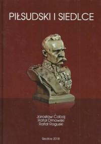Piłsudski i Siedlce - okładka książki