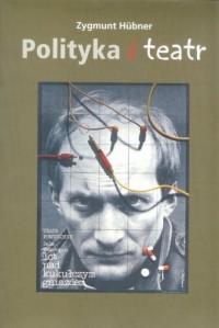 Polityka i teatr - okładka książki