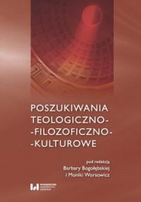 Poszukiwania teologiczno-filozoficzno-kulturowe - okładka książki