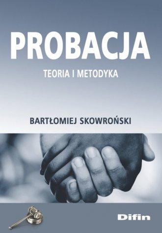 Probacja. Teoria i metodyka - okładka książki