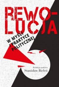 Rewolucja w myśli i praktyce politycznej - okładka książki