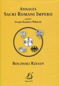 Roczniki Rzeszy. Annales Sacri Romani Imperii - okładka książki