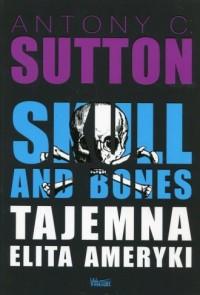 Skull and Bones. Tajemna elita Ameryki - okładka książki