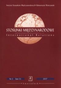 Stosunki Międzynarodowe nr 3 tom 53  2017 - okładka książki