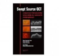Swept Source OCT. w diagnostyce patologii tylnego bieguna oka i nowotworów wewnątrzgałkowych - okładka książki