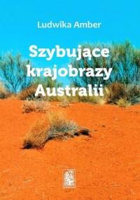 Szybujące krajobrazy Australii. Opowieść autobiograficzna (1982–2012) - okładka książki