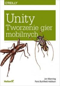 Unity. Tworzenie gier mobilnych - okładka książki
