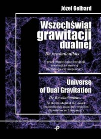 Wszechświat grawitacji dualnej. De revolutionibus? Uprogu drugiej (grawitacyjnej) rewolucji kwantow - okładka książki