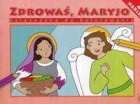 Zdrowaś Maryjo książeczka do kolorowania - okładka książki