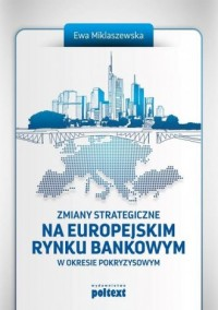 Zmiany strategiczne na europejskim rynku bankowym - okładka książki