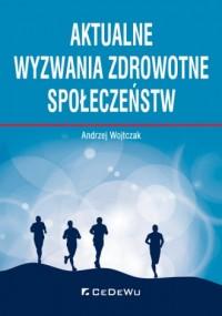 Aktualne wyzwania zdrowotne społeczeństw - okładka książki
